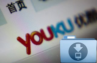 How Do You Download Youku Videos?
