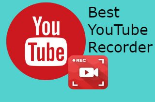 A Review of the 5 Best YouTube Recorder