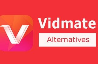 Similar Apps Like Vidmate to Download Videos on Android and PC