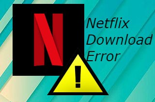 netflix download not working