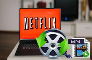 How to Convert Netflix to MP4