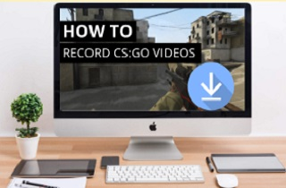 Step by Step Guide to Record CSGO Gameplay